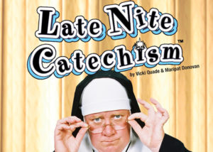 Late Nite Catechism Series